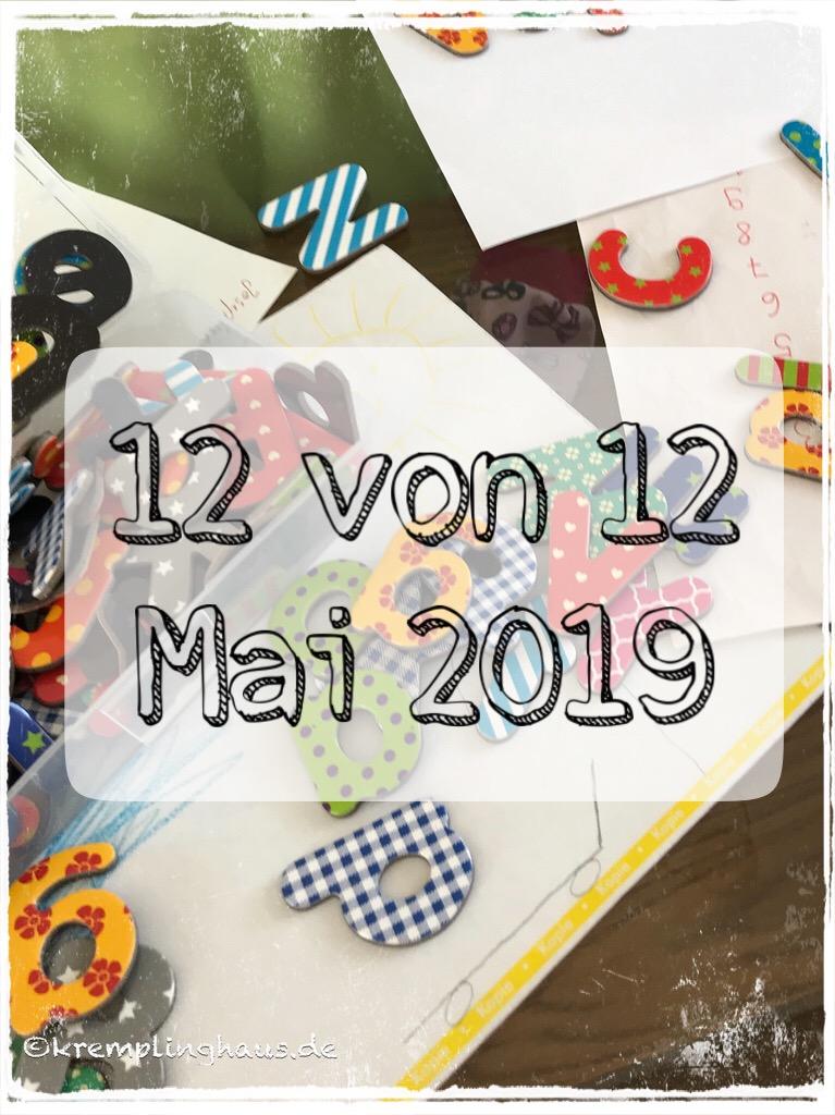 12 von 12 Mai 2019