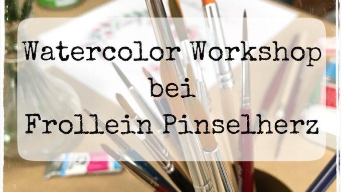 Watercolor Workshop Frollein Pinselherz