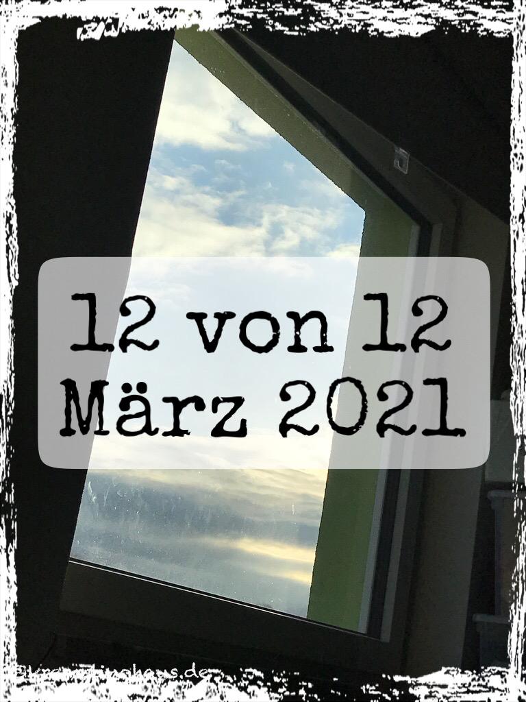 12 von 12 März 2021