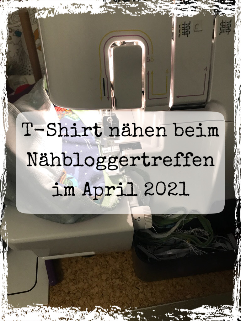 T-Shirts nähen beim Nähbloggertreffen im April 2021