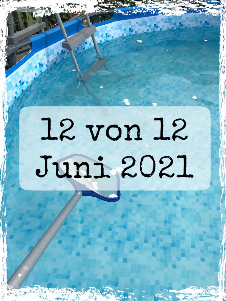 12 von 12 Juni 2021
