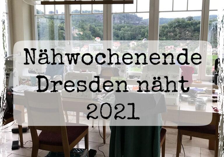 Nähwochenende Dresden näht 2021